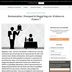 Restauration : Pourquoi le Doggy bag est-il tabou en France ?