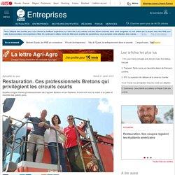 OUEST FRANCE ENTREPRISES 21/07/15 Restauration. Ces professionnels Bretons qui privilégient les circuits courts
