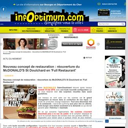 Nouveau concept de restauration : réouverture du McDONALD'S St Doulchard en 'Full Restaurant' - Infoptimum