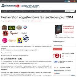 Restauration et gastronomie les tendances pour 2014 - Restaurateur à Restaurateur
