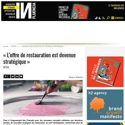 « L'offre de restauration est devenue stratégique »
