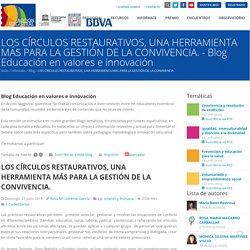 LOS CÍRCULOS RESTAURATIVOS, UNA HERRAMIENTA MÁS PARA LA GESTIÓN DE LA CONVIVENCIA. - Blog Educación en valores e innovación