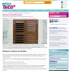 Restaurer une fenêtre en bois
