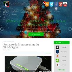 Restaurer le firmware usine du TPL-MR3020 - Chroniques d'un Geek