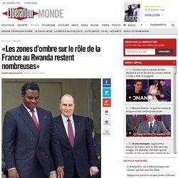 «Les zones d'ombre sur le rôle de la France au Rwanda restent nombreuses»