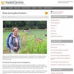Rester dans la grâce du chemin par RadioCamino