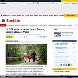 La GPA restera interdite en France, assure Manuel Valls