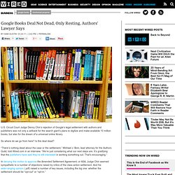 Google Books Deal Not Dead, Only Resting, Authors' Lawyer Says | Epicenter