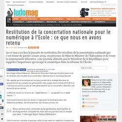 Restitution de la concertation nationale pour le numérique à l'Ecole : ce que nous en avons retenu
