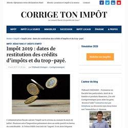 Impôt 2019 : dates de restitution des crédits d'impôts et du trop-payé - Corrige ton impôt