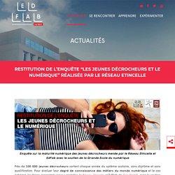 """Restitution de l'enquête """"Les jeunes décrocheurs et le numérique"""" réalisée par le Réseau Etincelle - EdFab"""