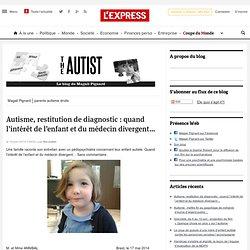 Autisme, restitution de diagnostic : quand l'intérêt de l'enfant et du médecin divergent…