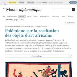 Polémique sur la restitution des objets d'art africains, par Philippe Baqué (Le Monde diplomatique, août 2020)