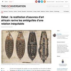 Débat : la restitution d'oeuvres d'art africain ravive les ambiguïtés d'une relation inéquitable