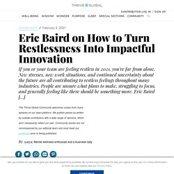 Eric Baird on How to Turn Restlessness Into Impactful Innovation
