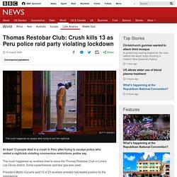 Thomas Restobar Club: Crush kills 13 as Peru police raid party violating lockdown