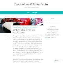 Car Restoration Service you Should Choose – Camperdown Collision Centre