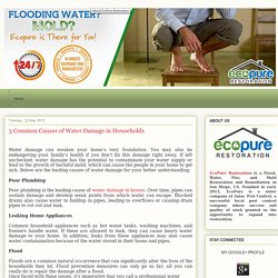 3 Common Causes of Water Damage in Households