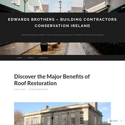 Edwards Brothers – Building Contractors Conservation Ireland