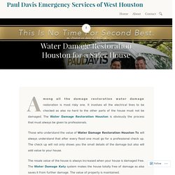 Water Damage Restoration Houston for a Safer House