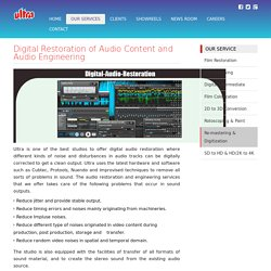 Digital Restoration of Audio Content and Audio Engineering - Ultra Digital Studio