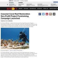 Cozumel Coral Reef Restoration Non-Profit Project Fundraising Ca