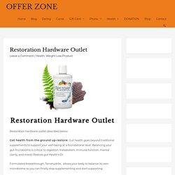 Restoration hardware outlet - OFFER ZONE Restoration hardware outlet