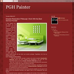 PGH Painter: Disaster Restoration Pittsburgh: Work With the Best Service Provider