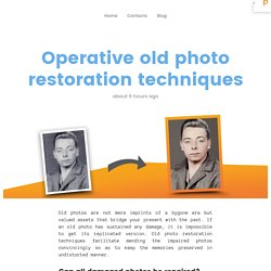Operative old photo restoration techniques
