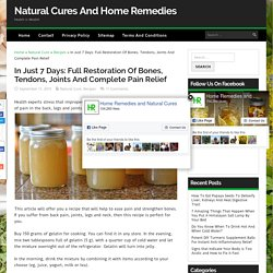 In Just 7 Days: Full Restoration Of Bones, Tendons, Joints And Complete Pain Relief