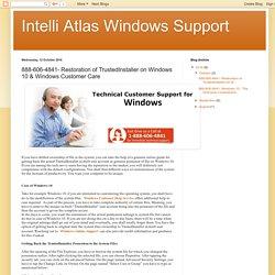 Intelli Atlas Windows Support: 888-606-4841- Restoration of TrustedInstaller on Windows 10 & Windows Customer Care