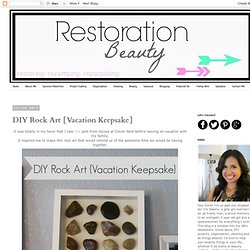 DIY Rock Art {Vacation Keepsake}