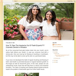 Restorationdental: How To Take The Headache Out Of Teeth Experts??? Cosmetic Dentist in Wheaton