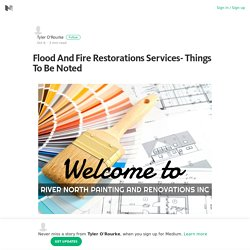 Flood And Fire Restorations Services- Things To Be Noted – Medium