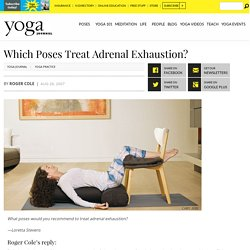 Restorative Yoga Poses for Adrenal Fatigue + Chronic Stress