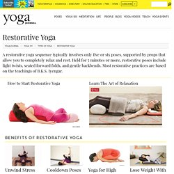 Learn About Restorative Yoga: Poses, Asanas & Sequences