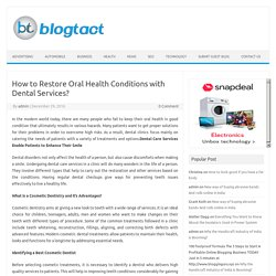 How to Restore Oral Health Conditions with Dental Services?