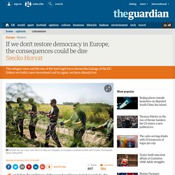 If we don't restore democracy in Europe, the consequences could be dire