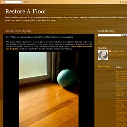 Restore A Floor: Everything you should know about Floor Stain Removal Los Angeles