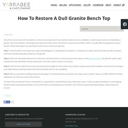 How To Restore A Dull Granite Bench Top - Yarrabee