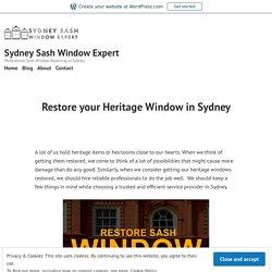 Restore your Heritage Window in Sydney – Sydney Sash Window Expert