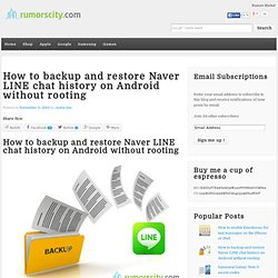 How to backup and restore Naver LINE chat history on Android without rooting