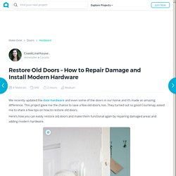 How to Restore Old Doors – How to Repair Damage and Install Modern Hardware
