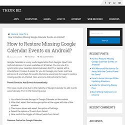 How to Restore Missing Google Calendar Events on Android? – Theuk Biz