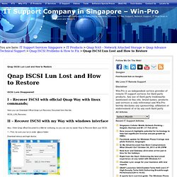 Qnap ISCSI Lun Lost and How to Restore » IT Support Company in Singapore - Win-Pro - IT Support Company in Singapore – Win-Pro