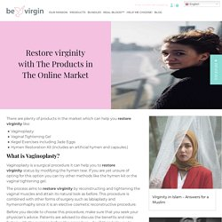 Restore virginity Products Online - Virginity Now