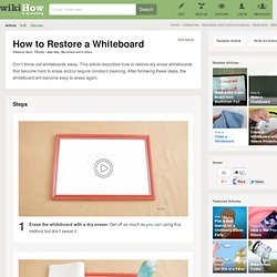 How to Restore a Whiteboard with Step-by-Step Pictures