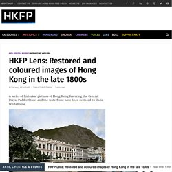 HKFP Lens: Restored and coloured images of Hong Kong in the late 1800s