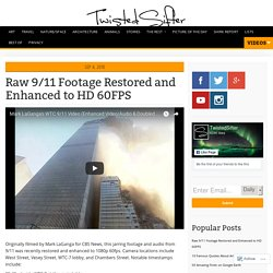 Raw 9/11 Footage Restored and Enhanced to HD 60FPS «TwistedSifter