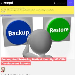 Backup And Restoring Method Used By MS CRM Development Experts - Mogul